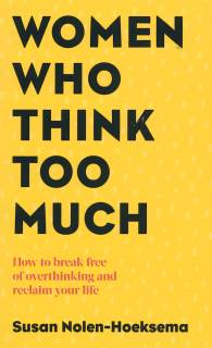 Link to an enlarged image of Women Who Think Too Much : How to break free of overthinking and reclaim your life -- Paperback / softback