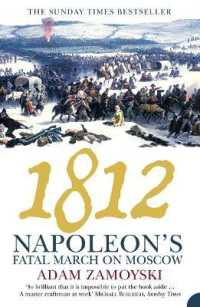 Link to an enlarged image of 1812 : Napoleon's Fatal March on Moscow -- Paperback / softback