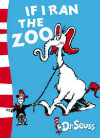Link to an enlarged image of If I Ran the Zoo : Yellow Back Book (Dr. Seuss - Yellow Back Book) -- Paperback / softback (Rebranded)