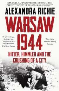 Link to an enlarged image of Warsaw 1944 : Hitler, Himmler and the Crushing of a City -- Paperback / softback