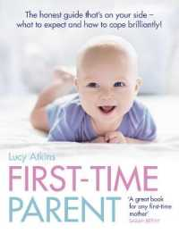 Link to an enlarged image of First-time Parent : The Honest Guide to Coping Brilliantly and Staying Sane in Your Baby's First Yea -- Paperback / softback