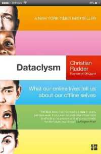 Link to an enlarged image of Dataclysm : What Our Online Lives Tell Us about Our Offline Selves -- Paperback / softback