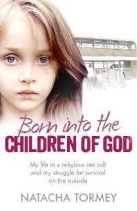 Link to an enlarged image of Born into the Children of God : My life in a religious sex cult and my struggle for survival on the outside