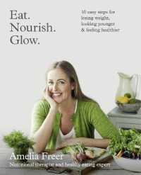 Link to an enlarged image of Eat Nourish Glow : 10 Easy Steps for Losing Weight, Looking Younger and Feeling Healthier