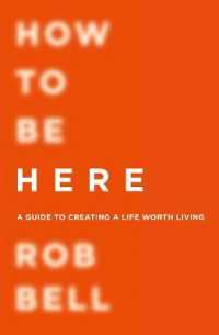 How To Be Here by Bell, Rob
