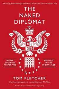 Link to an enlarged image of The Naked Diplomat : Understanding Power and Politics in the Digital Age