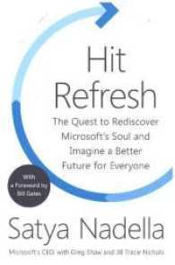 Link to an enlarged image of Hit Refresh : The Quest to Rediscover Microsoft's Soul and Imagine a Better Future for Everyon -- Paperback