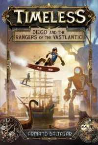 Link to an enlarged image of Diego and the Rangers of the Vastlantic (Timeless, Book 1) (Timeless) <1>