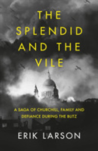 Link to an enlarged image of Splendid and the Vile : A Saga of Churchill, Family, and Defiance during the Bombing of London -- Paperback / softback