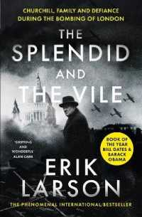 Splendid and the Vile : Churchill, Family and Defiance During the Bombing of London 9780008274986
