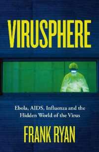 Virusphere : Ebola, AIDS, Influenza and the Hidden World of the Virus 9780008296704