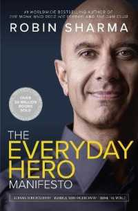 The Everyday Hero Manifesto : Activate Your Positivity, Maximize Your Productivity, Serve the World 9780008312879