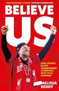 Link to an enlarged image of Believe Us : How Jrgen Klopp Transformed Liverpool into Title Winners ( OME ) (ExpandedORT)