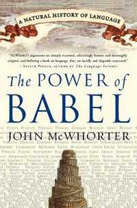 Link to an enlarged image of The Power of Babel : A Natural History of Language (Reprint)