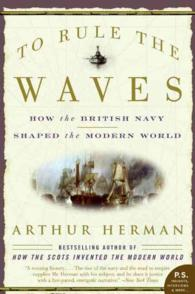 Link to an enlarged image of To Rule the Waves : How the British Navy Shaped the Modern World (Reprint)