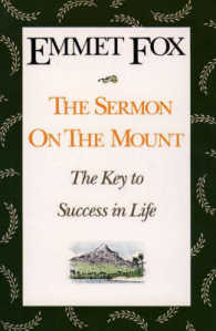 Link to an enlarged image of The Sermon on the Mount : The Key to Success in Life and the Lord's Prayer : an Interpretation (Reissue)