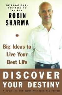 Link to an enlarged image of Discover Your Destiny with the Monk Who Sold His Ferrari : A Blueprint for Living Your Best Life (Reprint)