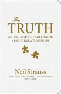 The Truth : An Uncomfortable Book about ... by Strauss, Neil