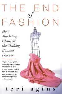 Link to an enlarged image of The End of Fashion : How Marketing Changed the Clothing Business Forever
