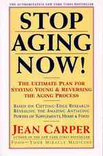 Link to an enlarged image of Stop Aging Now! : The Ultimate Plan for Staying Young and Reversing the Aging Process
