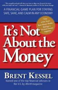 Link to an enlarged image of It's Not about the Money : A Financial Game Plan for Staying Safe, Sane, and Calm in Any Economy (Reprint)