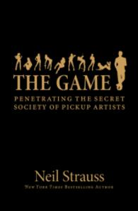 Link to an enlarged image of The Game : Penetrating the Secret Society of Pickup Artists (OME A-format)