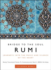 Link to an enlarged image of Rumi: Bridge to the Soul : Journeys into the Music and Silence of the Heart