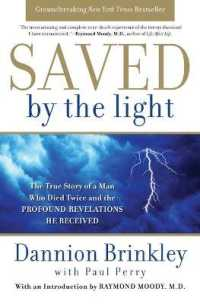 Link to an enlarged image of Saved by the Light : The True Story of a Man Who Died Twice and the Profound Revelations He Received (Reprint)