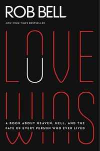 Love Wins : A Book about Heaven, Hell, a... by Bell, Rob