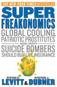 Link to an enlarged image of Superfreakonomics : Global Cooling, Patriotic Prostitutes, and Why Suicide Bombers Should Buy Life Insurance (OME A-FORMAT) (Reprint)