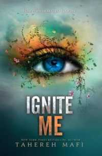 Link to an enlarged image of Ignite Me (Shatter Me) (Reprint)