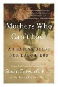 Link to an enlarged image of Mothers Who Can't Love : A Healing Guide for Daughters (Reprint)