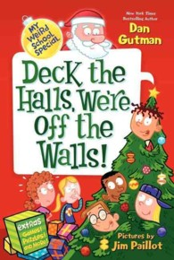 Link to an enlarged image of Deck the Halls, We're Off the Walls! (My Weird School Special) (ACT CSM)