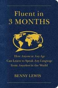 Link to an enlarged image of Fluent in 3 Months : How Anyone at Any Age Can Learn to Speak Any Language from Anywhere in the World
