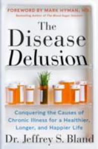Link to an enlarged image of The Disease Delusion : Conquering the Causes of Chronic Illness for a Healthier, Longer, and Happier Life (Reprint)