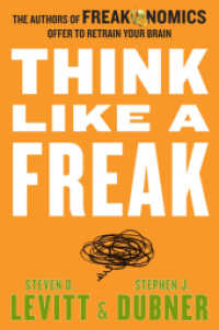 Link to an enlarged image of Think Like a Freak : How to Solve Problems, Win Fights and Be a Slightly Better Person (OME A-FORMAT)