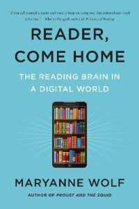 Link to an enlarged image of Reader, Come Home : The Reading Brain in a Digital World