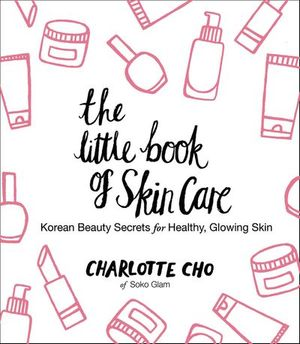 The Little Book of Skin Care : Korean Be... by Cho, Charlotte