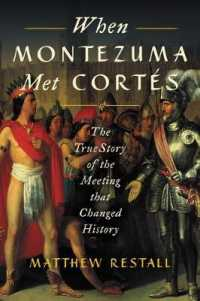 Link to an enlarged image of When Montezuma Met Cortes : The True Story of the Meeting that Changed History