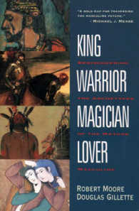 Link to an enlarged image of King, Warrior, Magician, Lover : Rediscovering the Archetypes of the Mature Masculine (Reprint)