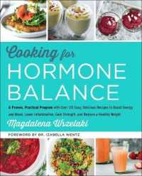 Link to an enlarged image of Cooking for Hormone Balance : A Proven, Practical Program with over 125 Easy, Delicious Recipes to Boost Energy and Mood, Lower Inflammation, Gain Str