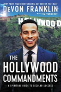 Link to an enlarged image of The Hollywood Commandments : A Spiritual Guide to Secular Success