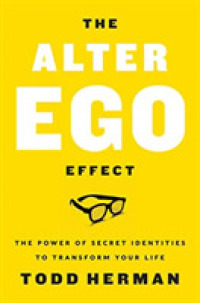 Link to an enlarged image of The Alter Ego Effect : The Power of Secret Identities to Transform Your Life