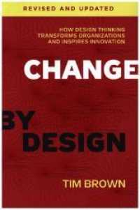 Books Kinokuniya Change By Design How Design Thinking Transforms Organizations And Inspires Innovation Revised Updated Brown Tim Katz Barry Con 9780062856623
