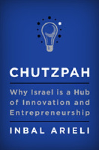 Link to an enlarged image of Chutzpah : Why Israel Is a Hub of Innovation and Entrepreneurship