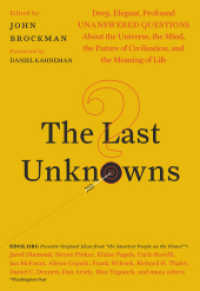 Link to an enlarged image of The Last Unknowns : Deep, Elegant, Profound Unanswered Questions about the Universe, the Mind, the Future of Civilization, and the Meaning of Life