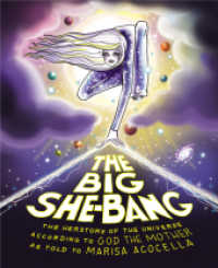 Link to an enlarged image of The Big She-Bang : The Herstory of the Universe According to God the Mother