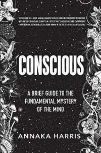 Link to an enlarged image of Conscious : A Brief Guide to the Fundamental Mystery of the Mind