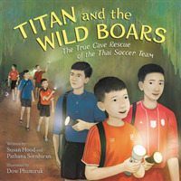Link to an enlarged image of Titan and the Wild Boars : The True Cave Rescue of the Thai Soccer Team