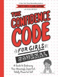 Link to an enlarged image of The Confidence Code for Girls Journal : A Guide to Embracing Your Amazingly Imperfect, Totally Powerful Self (CSM JOU)
